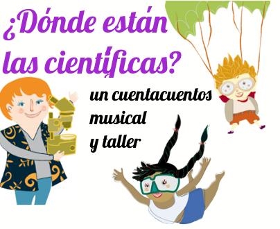 Cuentacuentos musical ¿Dónde están las científicas?