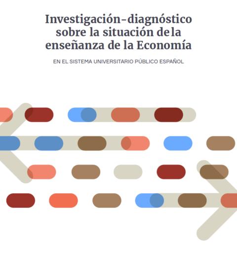 Investigación-diagnóstico sobre la situación de la enseñanza de la Economía en el sistema universitario público español